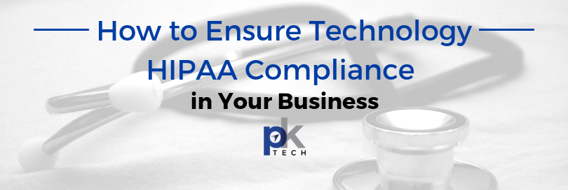 How to Ensure Technology HIPAA Compliance in Your Business