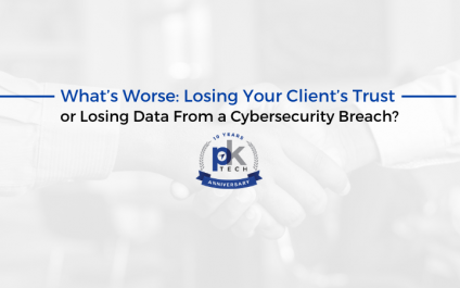 What's Worse: Losing Your Client's Trust or Losing Data From a Cybersecurity Breach?
