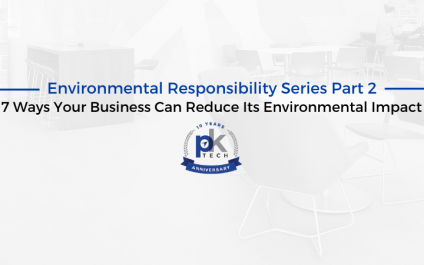 Environmental Responsibility Series Part 2:  7 Ways Your Business Can Reduce Its Environmental Impact