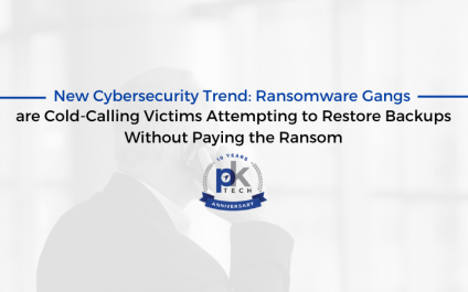 New Cybersecurity Trend: Ransomware Gangs are Cold-Calling Victims Attempting to Restore Backups Without Paying the Ransom