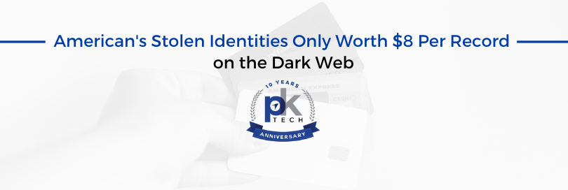 American's Stolen Identities Only Worth $8 Per Record on the Dark Web