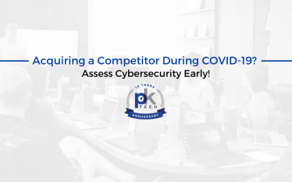 Acquiring a Competitor During COVID-19? Assess Cybersecurity Early!