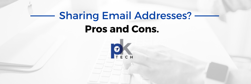 Sharing Email Addresses? Pros and Cons.