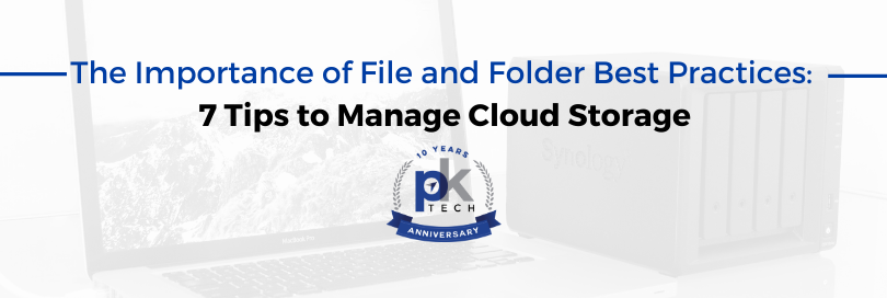 The Importance of File and Folder Best Practices: 7 Tips to Manage Cloud Storage
