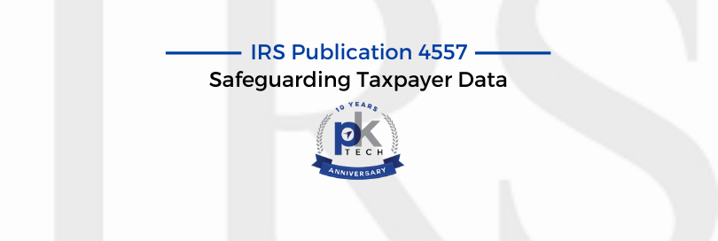 IRS Publication 4557 – Safeguarding Taxpayer Data