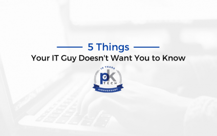 5 Things Your IT Guy Doesn't Want You to Know