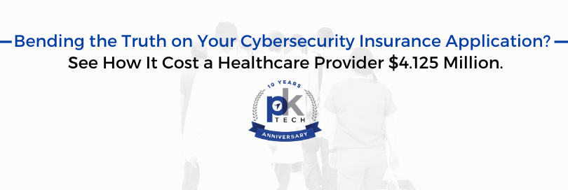 Bending the Truth on Your Cybersecurity Insurance Application? See How It Cost a Healthcare Provider $4.125 Million.