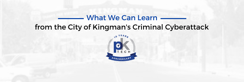 What We Can Learn from the City of Kingman's Criminal Cyberattack