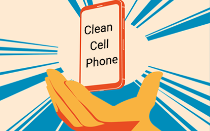 Is Your Cell a Germ Device? Learn How to Clean Your Phone