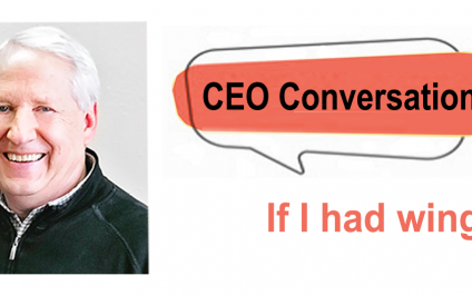CEO Article: If I had wings…