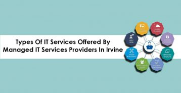 Types of IT Services Offered by Managed IT Service Providers in Irvine