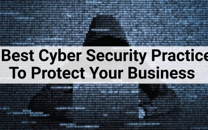 6 Best Cyber Security Practices To Protect Your Business