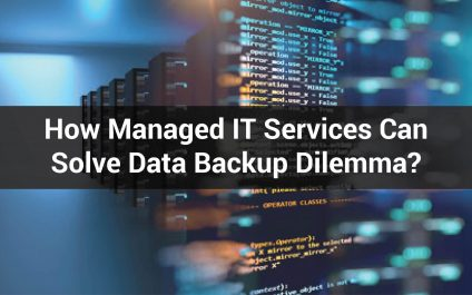 How Managed IT Services Can Solve Data Backup Dilemma?