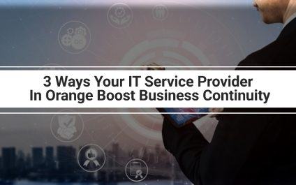 3 Ways Your IT Service Provider In Orange Boost Business Continuity