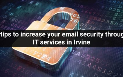 5 tips to increase your email security through IT services in Irvine
