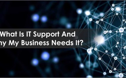 What Is IT Support And Why My Business Needs It?