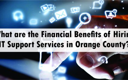 What are the Financial Benefits of Hiring IT Support Services in Orange County?
