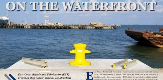 On the Waterfront – East Coast Repair and Fabrication (ECR) provides ship repair, marine construction and industrial fabrication services