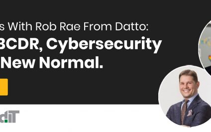 Virtual Drinks With Rob Rae From Datto: Talking BCDR, Cybersecurity And The New Normal