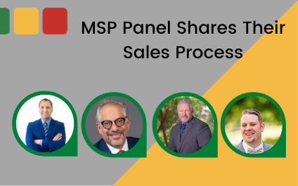 MSP Panel Shares Their Sales Process
