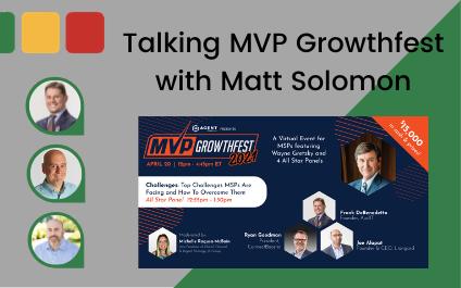 Matt Solomon Joins The Elevating IT Podcast To Talk MVP Growthfest 2021
