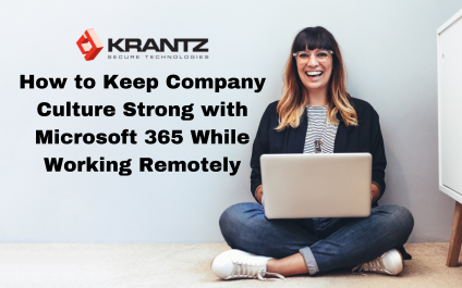 How to Keep Company Culture Strong with Microsoft 365 While Working Remotely
