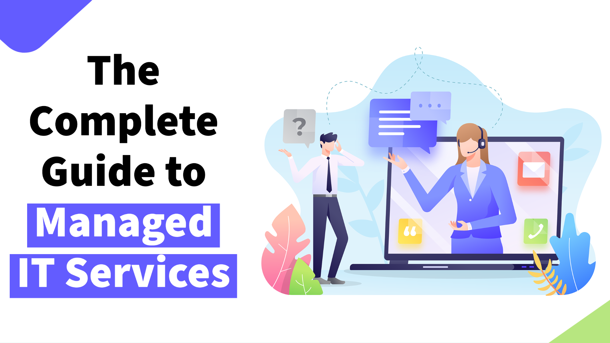 img-blog-the-complete-guide-to-managed-it-services-in-2021-everything-you-need-to-know-to-partner-with-the-best-provider