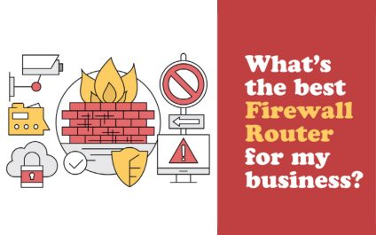 Choosing the Best Firewall Router for a Small Business