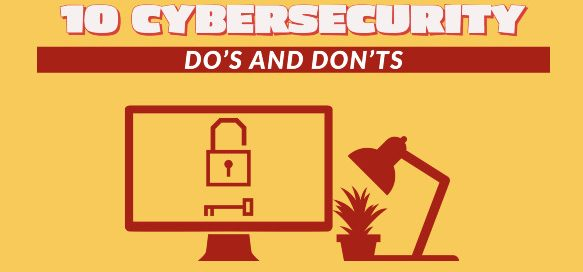 10 Cybersecurity Dos and Don'ts for Remote Employees