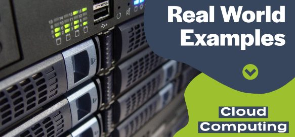 Real-World Examples of Cloud Computing
