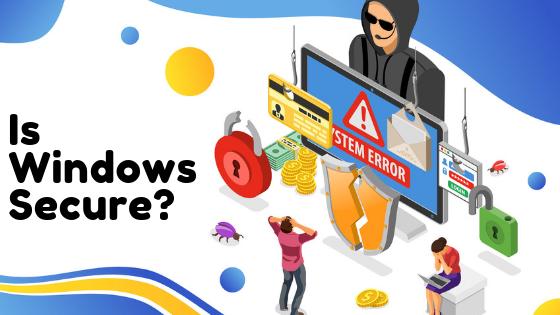 Is Windows Secure