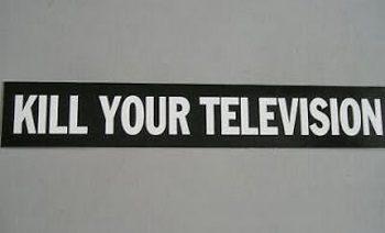 Kill Your Television