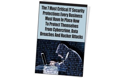 FREE Report: The 7 Most Critical IT Security Protections Every Business Must Have In Place Now To Protect Themselves From Cybercrime, Data Breaches And Hacker Attacks