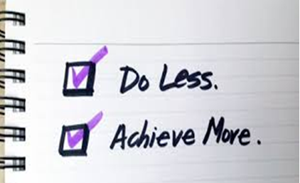 To Do More, Learn to Do Less