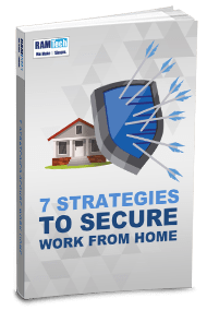 RAM-Tech-eBook-7-Strategies-Secure-Work-Home