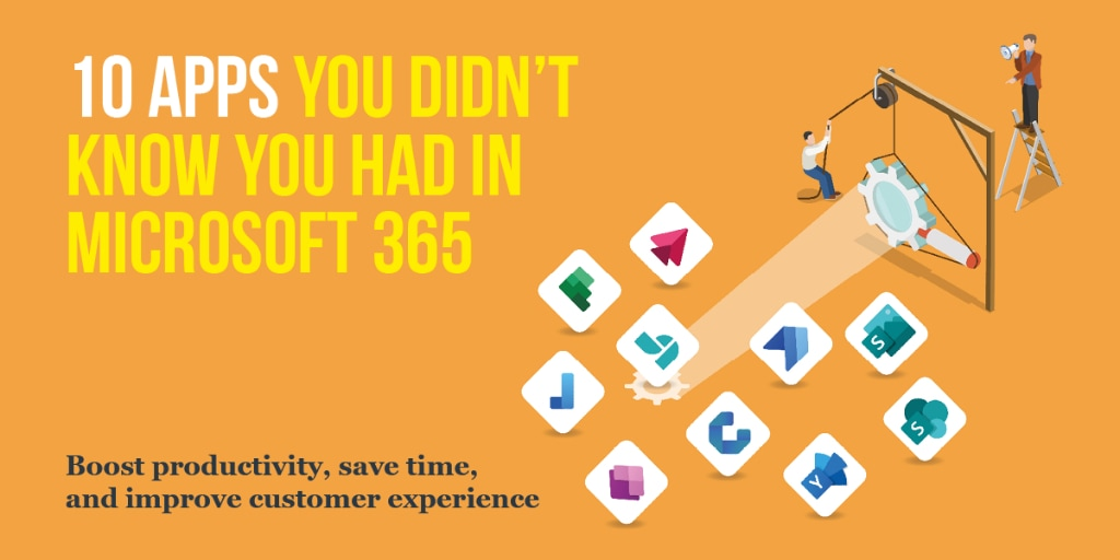 img-blog-10-apps-you-didnt-know-you-had-in-microsoft365