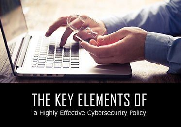 The Key Elements of a Highly Effective Cybersecurity Policy