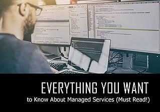 Everything You Want to Know About Managed Services (Must Read!)