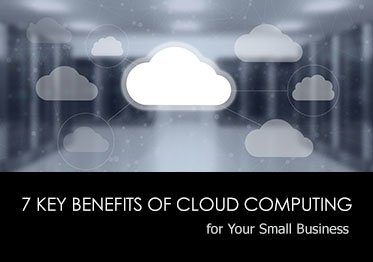 7 Key Benefits of Cloud Computing for Your Small Business