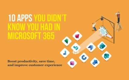 10 Apps You Didn't Know You Had in Microsoft 365